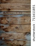 the texture of the wood. an old ... | Shutterstock . vector #711611851