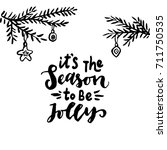 it's the season to be jolly...   Shutterstock .eps vector #711750535