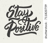 stay positive. hand drawn... | Shutterstock .eps vector #711820759