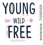young wild free slogan vector... | Shutterstock .eps vector #712332325