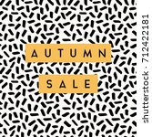 abstract autumn sale design... | Shutterstock .eps vector #712422181