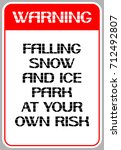 Warning, winter conditions. Falling snow and ice park at your own risk.