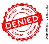 grunge red denied wording round ... | Shutterstock .eps vector #712639261