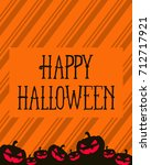 halloween greeting card orange... | Shutterstock .eps vector #712717921