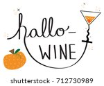 happy halloween hallo wine | Shutterstock . vector #712730989