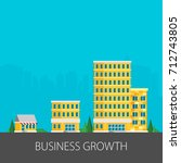 growth of business. buildings... | Shutterstock .eps vector #712743805