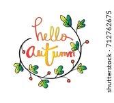 hand drawn lettering phrase...   Shutterstock .eps vector #712762675