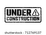 under construction stamp ... | Shutterstock .eps vector #712769137