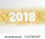 2018 glitter typography... | Shutterstock .eps vector #712769197