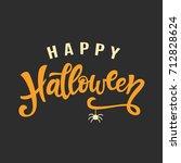 happy halloween handwritten... | Shutterstock .eps vector #712828624
