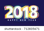 happy new year 2018 text design ... | Shutterstock .eps vector #712835671
