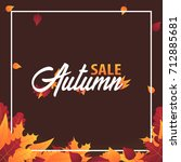 autumn background with leaves... | Shutterstock .eps vector #712885681