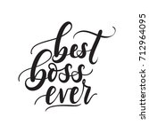 best boss ever lettering card.... | Shutterstock .eps vector #712964095