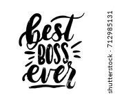 best boss ever lettering card.... | Shutterstock .eps vector #712985131
