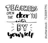 hand lettering teacher open the ... | Shutterstock .eps vector #713009791