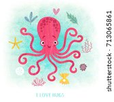card with octopus. i love hugs | Shutterstock . vector #713065861