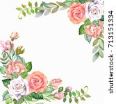 watercolor roses frame | Shutterstock . vector #713151334