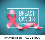 realistic pink ribbon  breast... | Shutterstock .eps vector #713315809