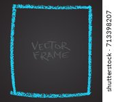 frame drawn with a crayon. wax... | Shutterstock .eps vector #713398207