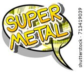 super metal   comic book word... | Shutterstock .eps vector #713419039