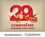 29 ekim cumhuriyet bayraminiz... | Shutterstock .eps vector #713439325