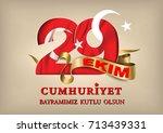 29 ekim cumhuriyet bayraminiz... | Shutterstock .eps vector #713439331