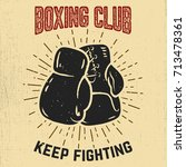 boxing club. keep fighting.... | Shutterstock .eps vector #713478361