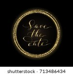 save the date card with golden... | Shutterstock .eps vector #713486434