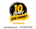 10 crazy life hacks vector... | Shutterstock .eps vector #713507305