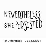 nevertheless she persisted t... | Shutterstock .eps vector #713523097