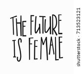 future is female t shirt quote... | Shutterstock .eps vector #713523121