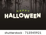 happy halloween text logo with... | Shutterstock .eps vector #713545921