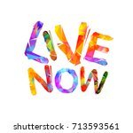 live now. inspirational... | Shutterstock .eps vector #713593561