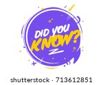 did you know vector bubble... | Shutterstock .eps vector #713612851
