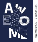 awesome slogan vector. | Shutterstock .eps vector #713631331