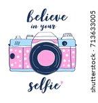 believe in your selfie slogan... | Shutterstock .eps vector #713633005