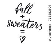 fall and sweaters are love.... | Shutterstock .eps vector #713683909
