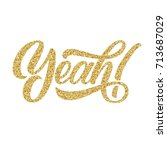 yeah  hand lettering with... | Shutterstock .eps vector #713687029