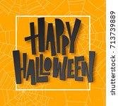 happy halloween lettering.... | Shutterstock .eps vector #713739889