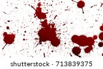 blood isolated on white... | Shutterstock .eps vector #713839375