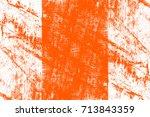 abstract grunge orange dark... | Shutterstock . vector #713843359