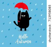 hello autumn. black cat holding ... | Shutterstock .eps vector #713958085