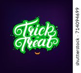 trick or treat hand written... | Shutterstock .eps vector #714094699
