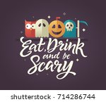 eat  drink and be scary  ...