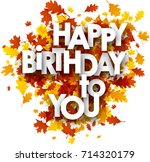 autumn happy birthday to you... | Shutterstock .eps vector #714320179