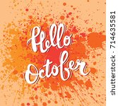 hand lettering hello october.... | Shutterstock .eps vector #714635581