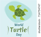 World Turtle Day  23 May. Gree...