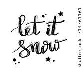 let it snow   handdrawn... | Shutterstock .eps vector #714761161