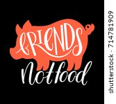 vegan calligraphy. friends not... | Shutterstock .eps vector #714781909