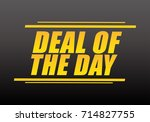 deal of the day on black... | Shutterstock .eps vector #714827755